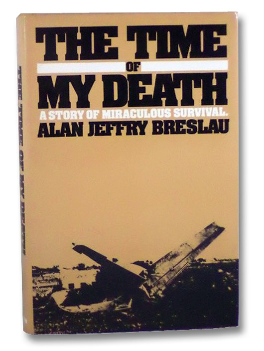 Time of My Death: A Story of Miraculous Survival, Breslau, Alan Jeffrey