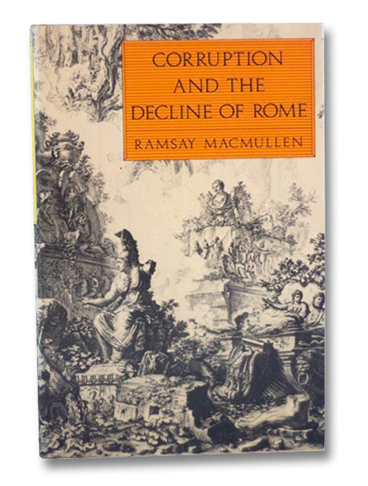 Corruption and the Decline of Rome, MacMullen, Ramsay