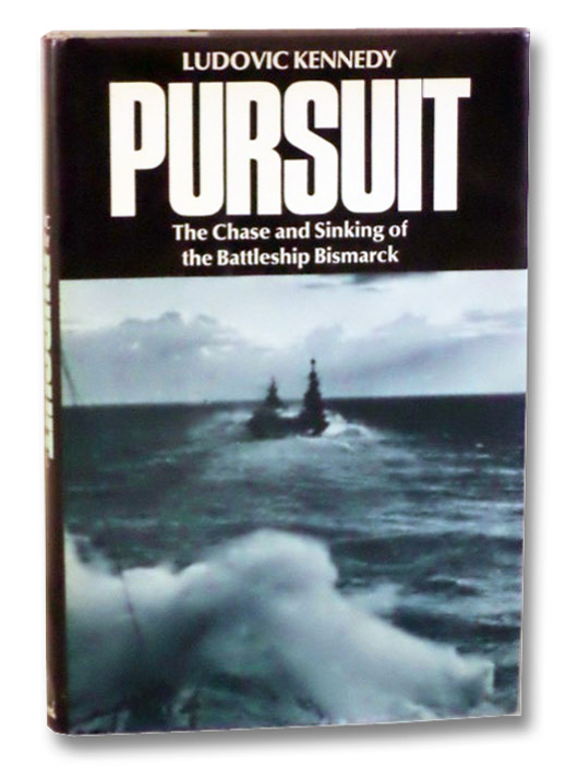 Pursuit: The Chase and Sinking of the Battleship Bismarck, Kennedy, Ludovic