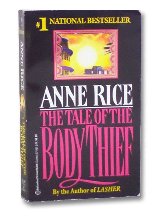 Tale of the Body Thief (The Vampire Chronicles Series Book 4), Rice, Anne