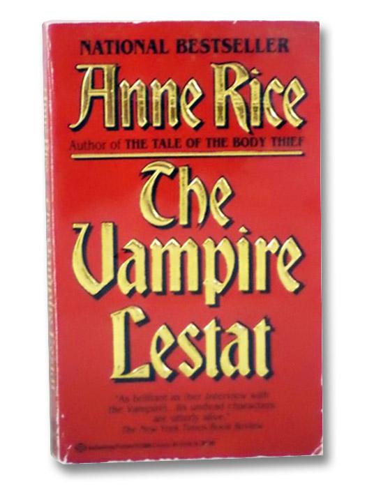 The Vampire Lestat (The Vampire Chronicles Book 2), Rice, Anne