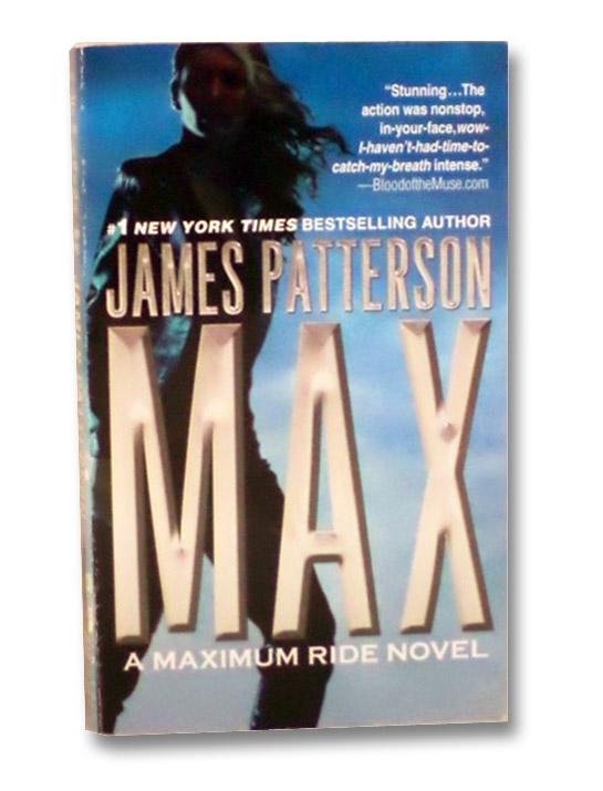 Max (Maximum Ride, Book 5), Patterson, James
