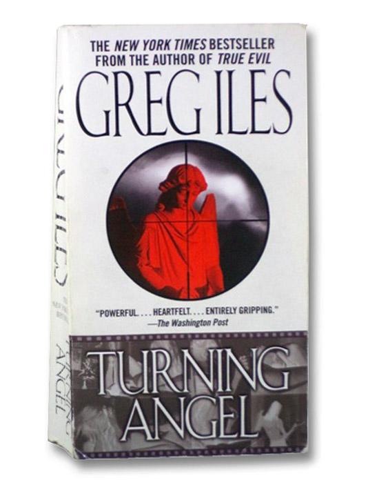 Turning Angel (A Penn Cage Novel), Iles, Greg