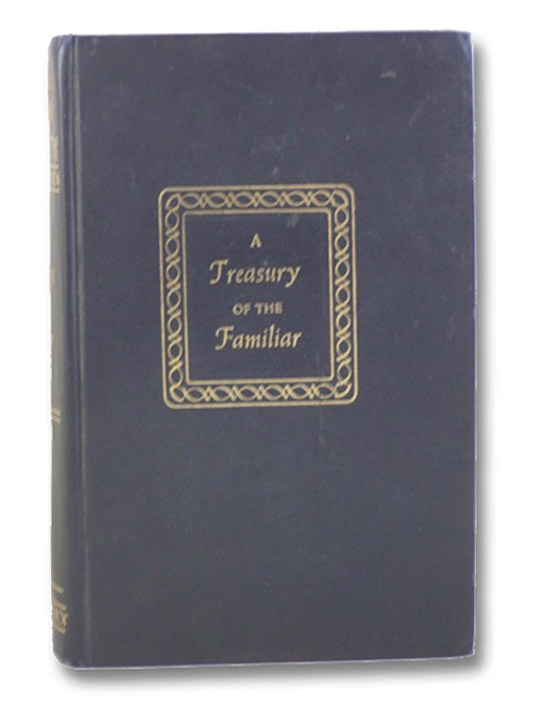 A Treasury of the Familiar, Woods, Ralph L.