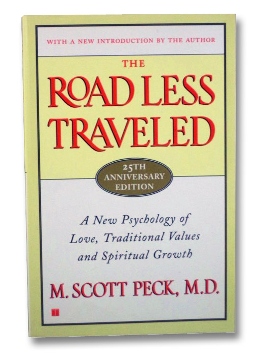 Road Less Traveled: A New Psychology of Love, Traditional Values and Spiritual Growth, Peck, M. Scott