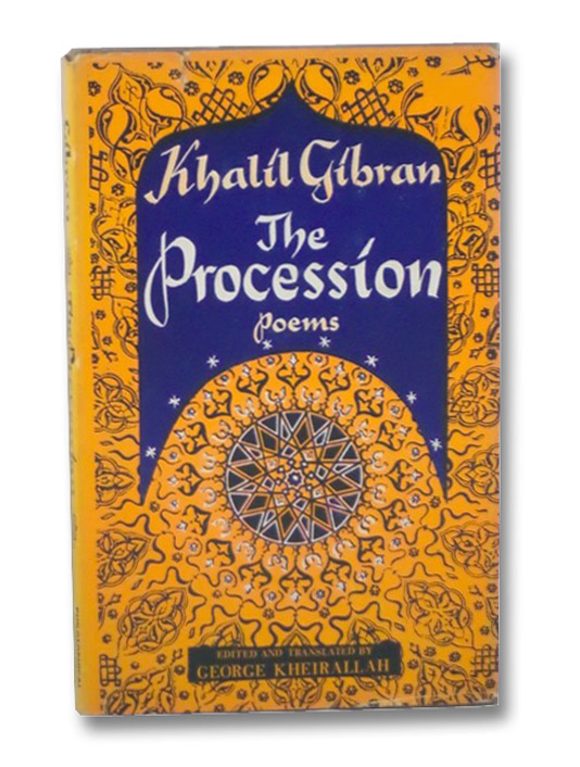 The Procession: Poems, Gibran, Kahlil; Kheirallah, George
