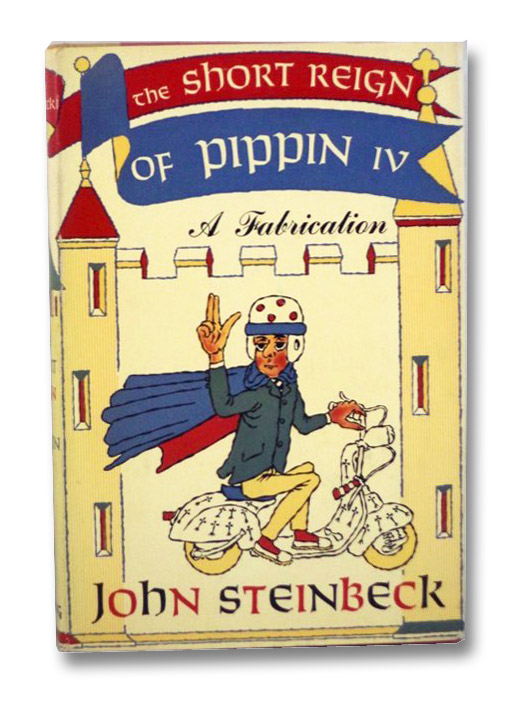 The Short Reign of Pippin IV: A Fabrication, Steinbeck, John
