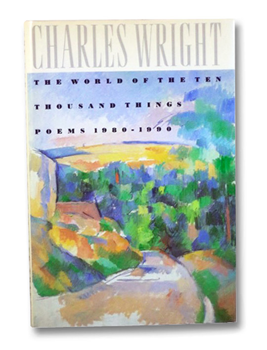 The World of the Ten Thousand Things: Poems 1980-1990, Wright, Charles