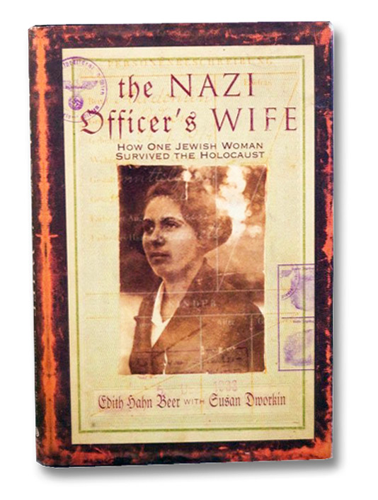 The Nazi Officer's Wife: How One Jewish Woman Survived the Holocaust, Beer, Edith Hahn; Dworkin, Susan