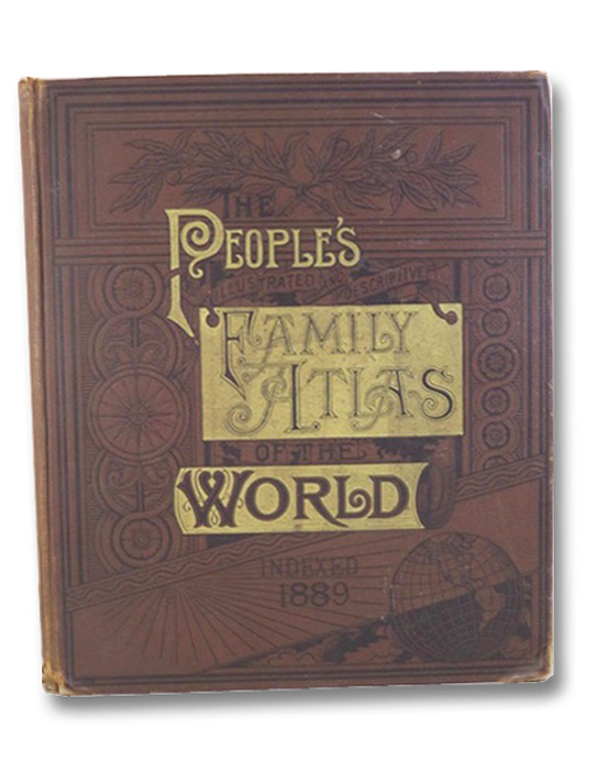 The People's Illustrated & Descriptive Family Atlas of the World, Indexed.