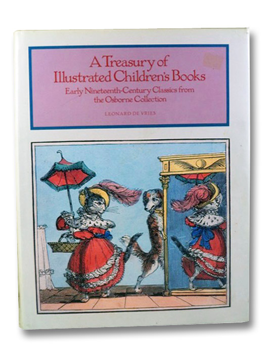 A Treasury of Illustrated Children's Books: Early Nineteenth-Century Classics from the Osborne Collection, De Vries, Leonard