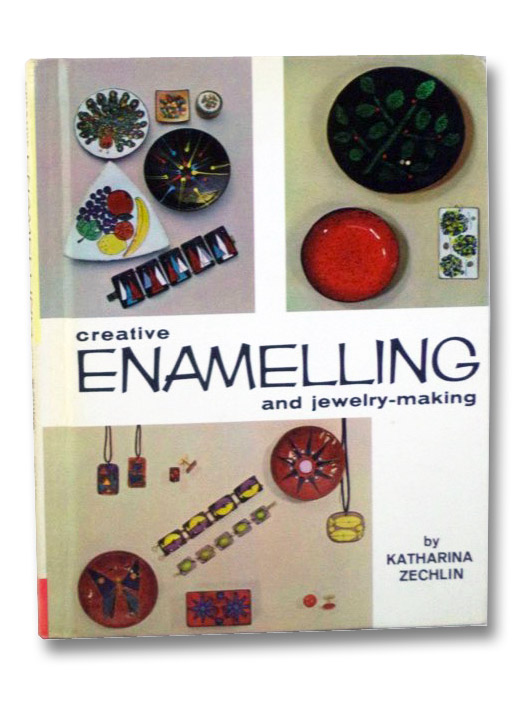 Creative Enamelling and Jewelry-Making, Zechlin, Katharina