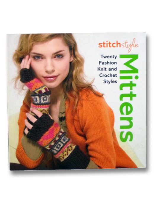 Stitch Style Mittens: Twenty Fashion Knit and Crochet Styles, Lo, Michelle