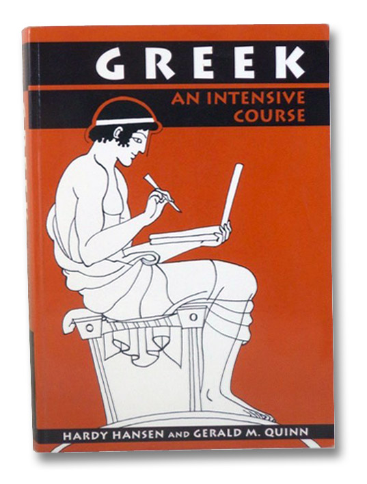 Greek: An Intensive Course, Hansen, Hardy; Quinn, Gerald M.