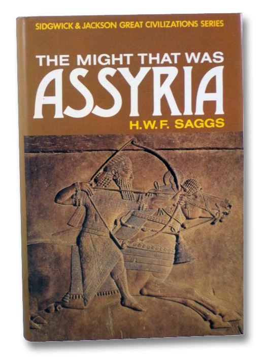 The Might That Was Assyria (Great Civilization Series), Saggs, H.W.F.