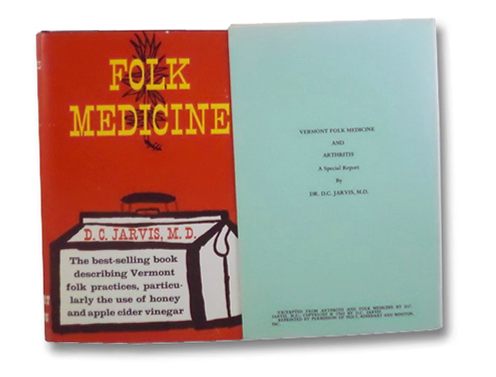 Folk Medicine: A New England Almanac of Natural Health Care from a Noted Vermont Country Doctor [with] Vermont Folk Medicine and Arthritis, Jarvis, D.C.
