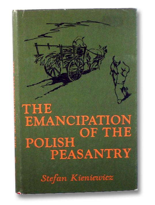 The Emancipation of the Polish Peasantry, Kieniewicz, Stefan; Kahan, Arcadius