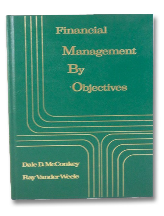 Financial Management by Objectives, McConkey, Dale D.; Weele, Ray Vander