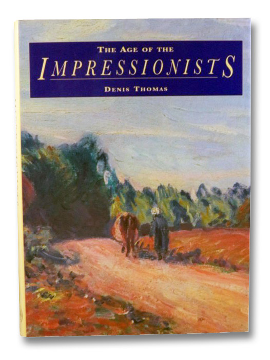 The Age of the Impressionists, Thomas, Denis