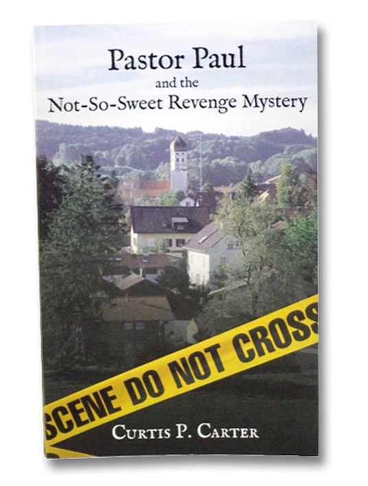 Pastor Paul and the Not-So-Sweet Revenge Mystery, Carter, Curtis P.