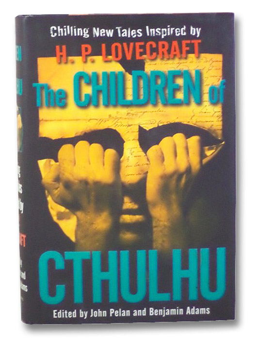 The Children of Cthulhu: Chilling New Tales Inspired by H.P. Lovecraft, Lovecraft, H.P.; Pelan, John; Adams, Benjamin