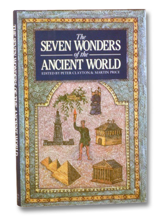 The Seven Wonders of the Ancient World, Clayton, Peter; Price, Martin