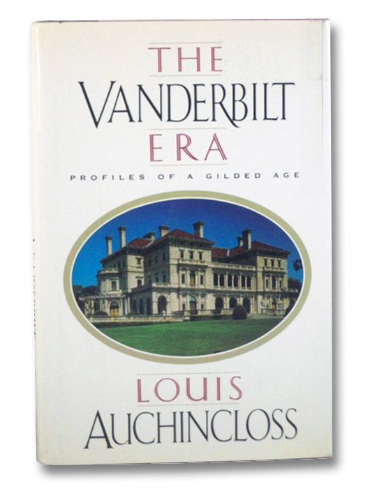The Vanderbilt Era: Profiles of a Gilded Age, Auchincloss, Louis