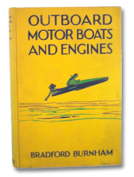 Outboard Motor Boats and Engines: Water Thrills and Sport for Everyone [Motorboats], Burnham, Bradford