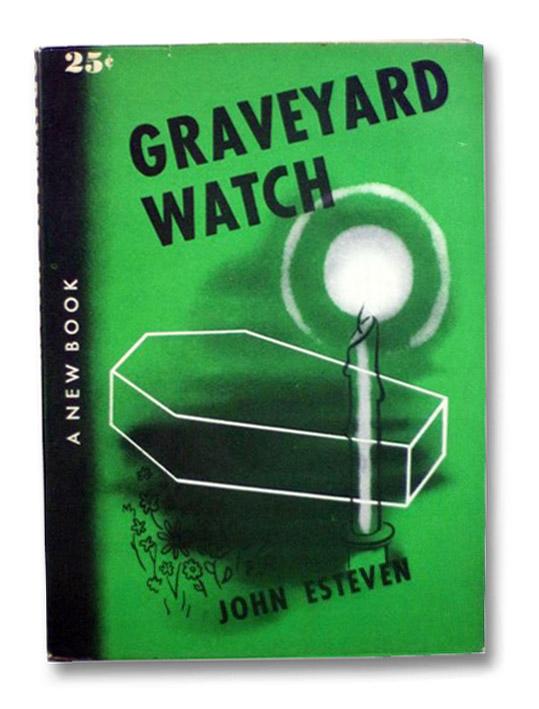 Graveyard Watch, Esteven, John