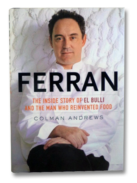 Ferran: The Inside Story of El Bulli and the Man Who Reinvented Food, Andrews, Colman