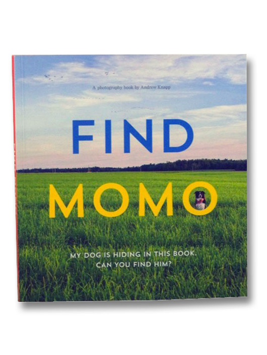 Find Momo: My Dog is Hiding in This Book. Can You Find Him?, Knapp, Andrew