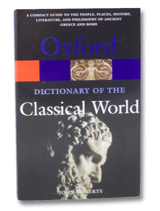 Oxford Dictionary of the Classical World, Roberts, John