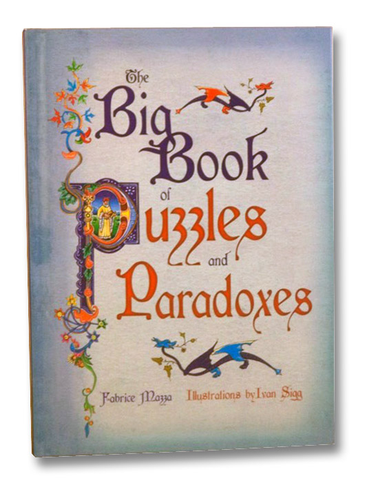 The Big Book of Puzzles and Paradoxes, Mazza, Fabrice; Sigg, Ivan