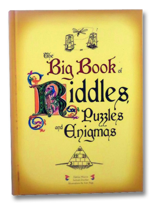 The Big Book of Riddles, Puzzles and Enigmas, Mazza, Fabrice; Lhullier, Sylvain; Sigg, Ivan