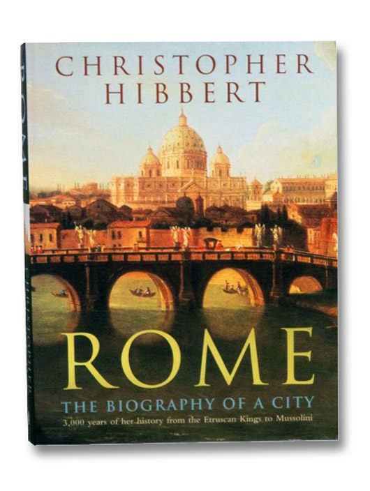 Rome: The Biography of a City, Hibbert, Christopher