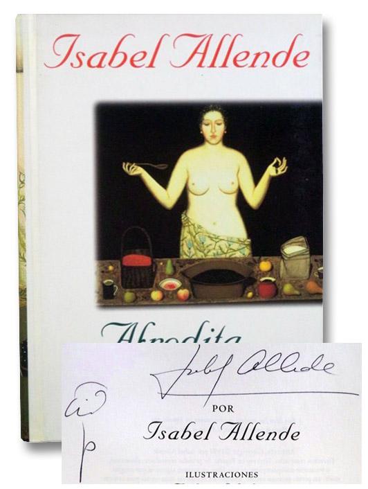 Afrodita: Cuentos, Recetas y Otros Afrodisiacos, Allende, Isabel; Sheker, Robert; Llona, Panchita