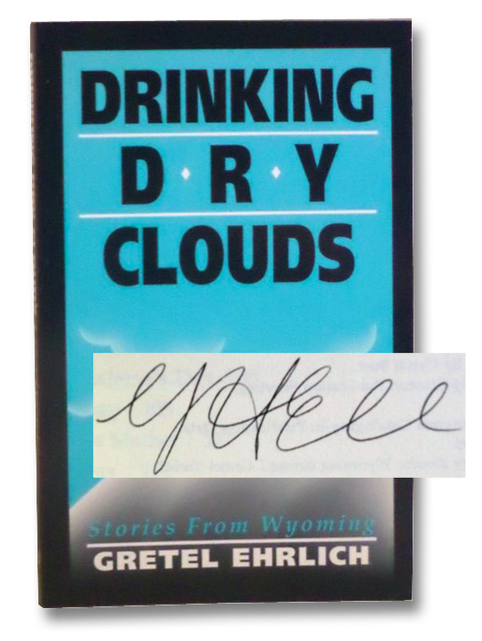 Drinking Dry Clouds: Stories From Wyoming, Ehrlich; Gretel