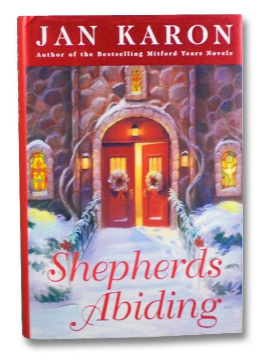 Shepherd's Abiding: A Mitford Christmas Story (The Mitford Years), Karon, Jan
