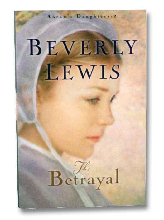 The Betrayal (Abram's Daughters, Book 2), Lewis, Beverly