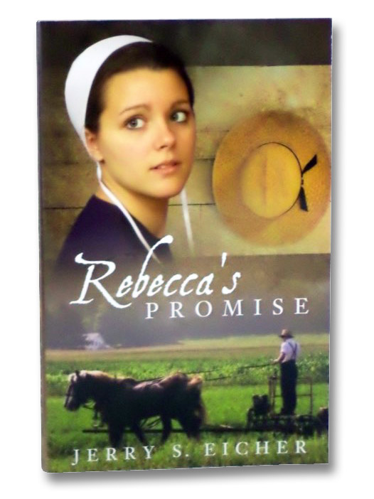 Rebecca's Promise, Eicher, Jerry S.