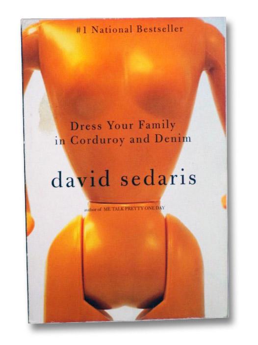 Dress Your Family in Corduroy and Denim, Sedaris, David