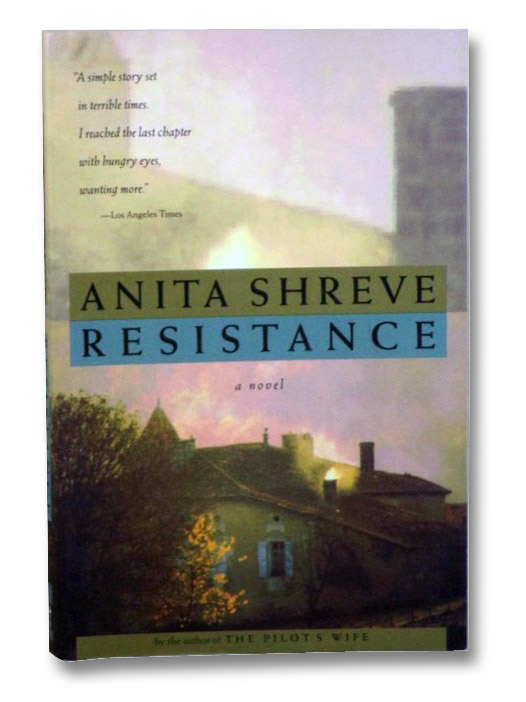 Resistance: A Novel, Shreve, Anita