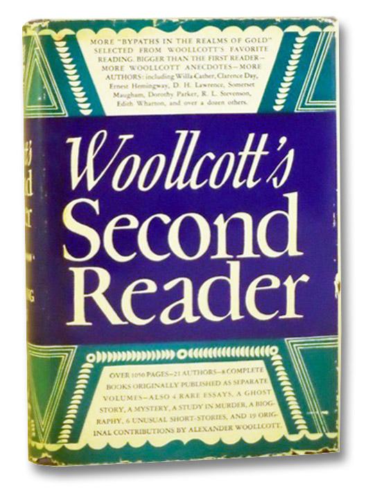 Woollcott's Second Reader, Woollcott, Alexander; Nai-An, Shih; Wharton, Edith; Eckstein, Gustav; Beerbohm, Max; Lawrence, D.H.; Cather, Willa; Maugham, Somerset W.; Pottle, Frederick A.; Grahame, Kenneth; Austin, William; Halper, Albert; Parker, Dorothy; Hemingway, Ernest...