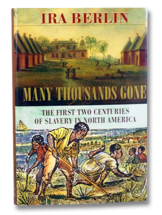Many Thousands Gone: The First Two Centuries of Slavery in North America, Berlin, Ira
