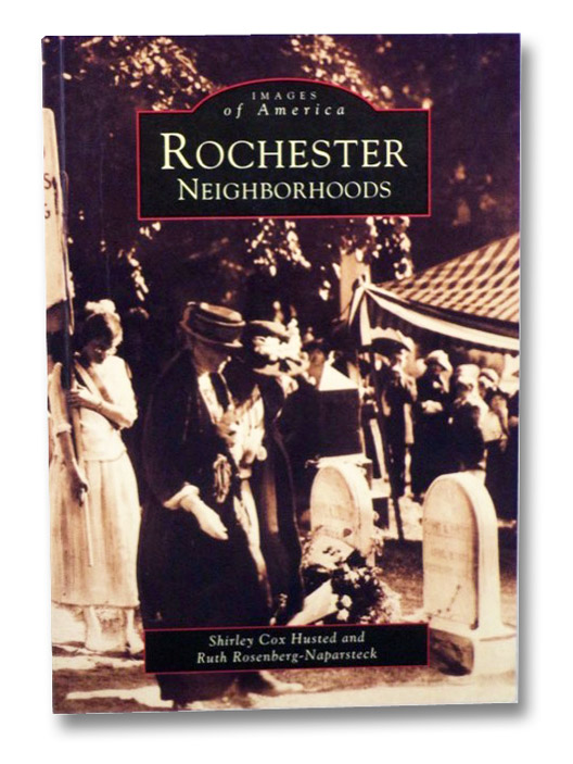 Rochester Neighborhoods (Images of America), Husted, Shirley Cox; Rosenberg-Naparsteck, Ruth