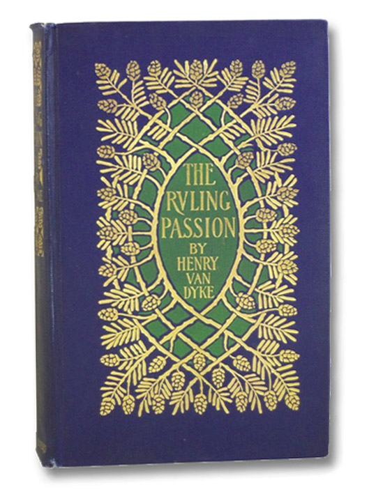 The Ruling Passion: Tales of Nature and Human Nature, Van Dyke, Henry