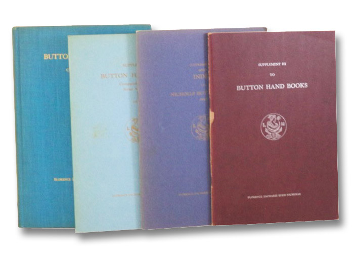 Button Hand Book, Four Volume Set: Comparative Values, Serial Numbers, 1943; Supplement I (1944); Supplement II and Index (1945); Supplement III (1949), Nicholls, Florence Zacharie Ellis