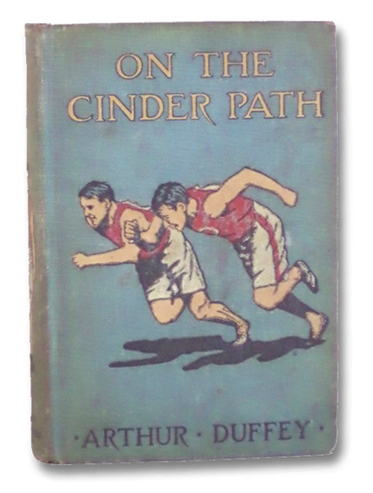 On the Cinder Path, or, Archie Hartley's First Year at Donchester, Duffey, Arthur