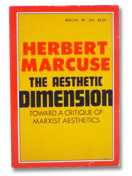 The Aesthetic Dimension: Toward a Critique of Marxist Aesthetics, Marcuse, Herbert