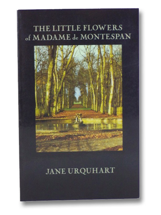 The Little Flowers of Madame de Montespan, Urquhart, Jane